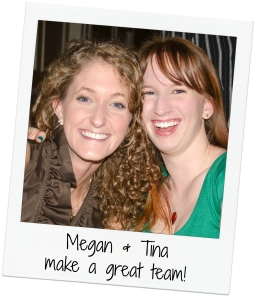 Megan and Tina